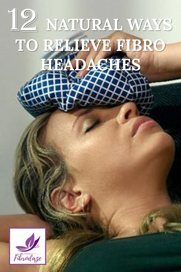 12 Natural Ways To Relieve Fibromyalgia Headaches