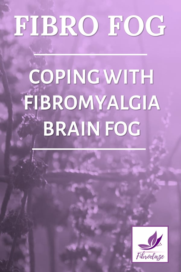Fibro Fog: Coping With Fibromyalgia Brain Fog