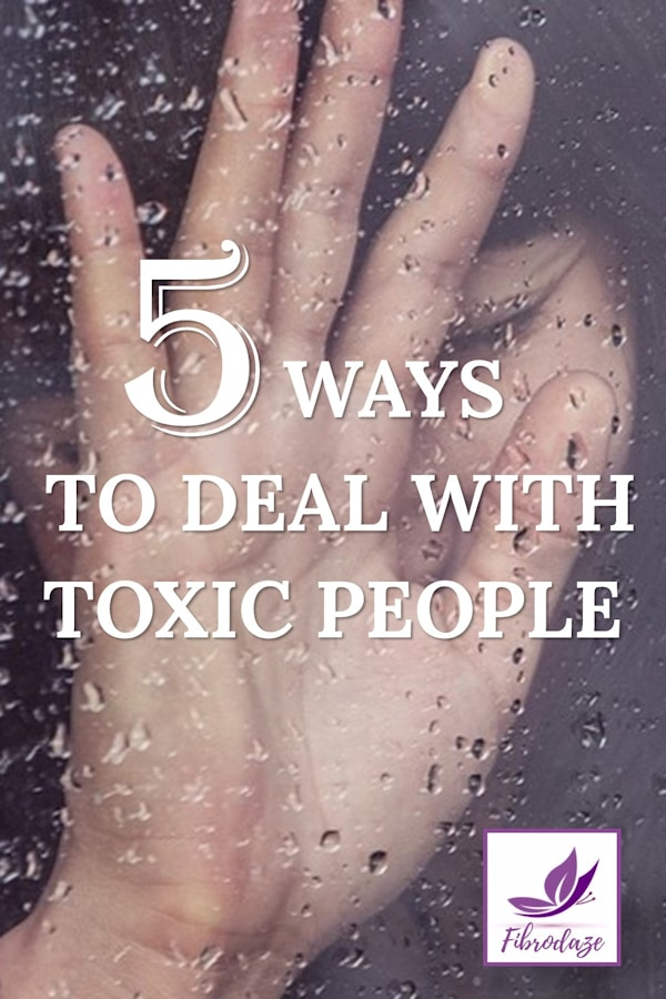 Toxic Relationships: 5 Ways To Deal With Toxic People