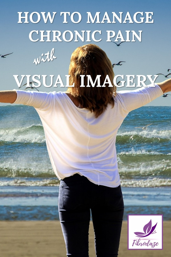 How To Manage Chronic Pain With Visual Imagery
