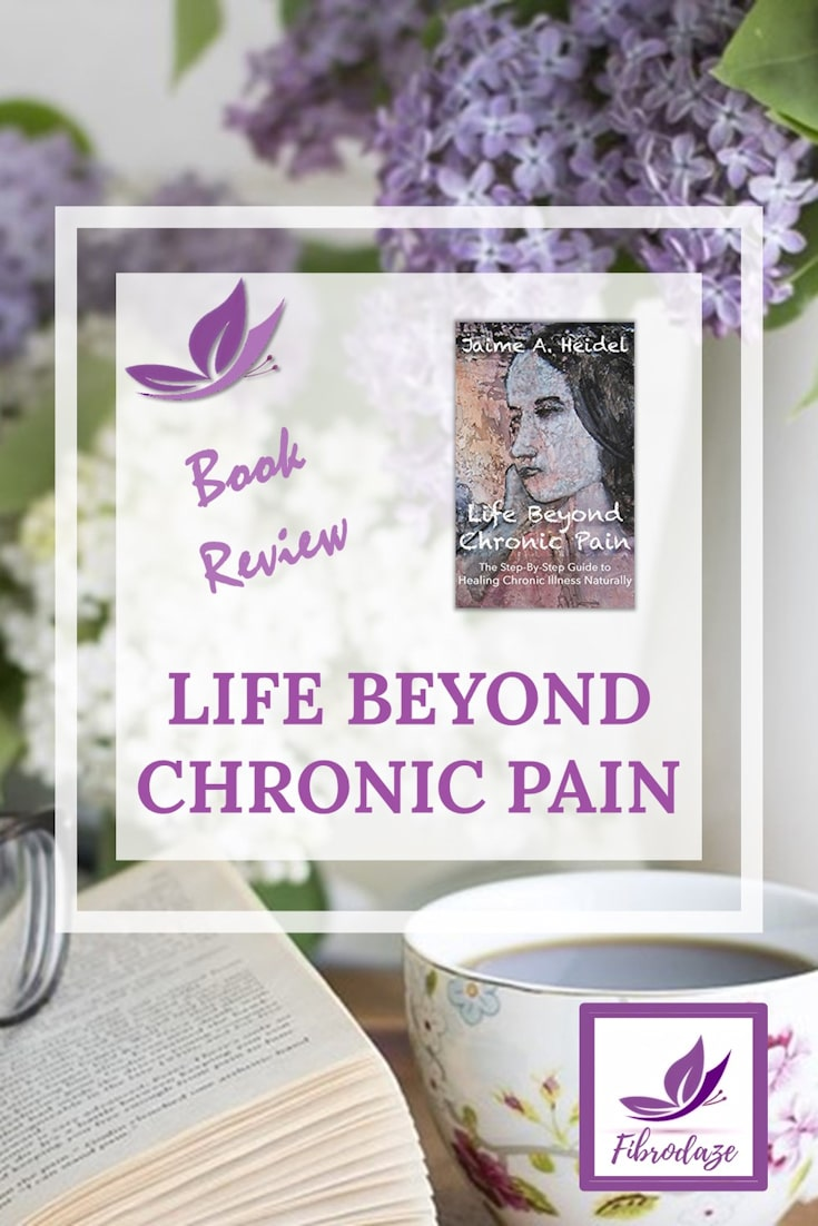 Book Review: Life Beyond Chronic Pain by Jaime Heidel